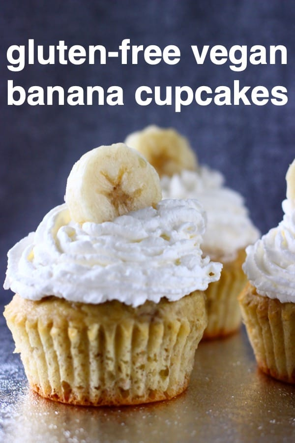 TheseGluten-Free Vegan Banana Cupcakes aresuper moist,sweet andfragrant,and topped with atangy