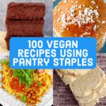 Collage of four vegan recipes using pantry staples